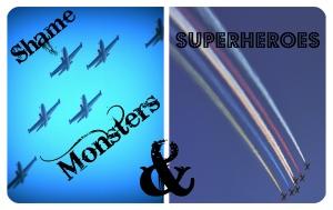 Shame monsters & superheroes